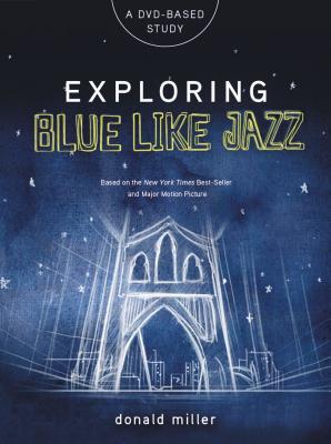 Exploring Blue Like Jazz DVD-Based Study - Miller, Donald
