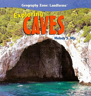 Exploring Caves - Mis, Melody S