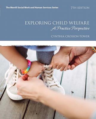 Exploring Child Welfare: A Practice Perspective - Crosson-Tower, Cynthia