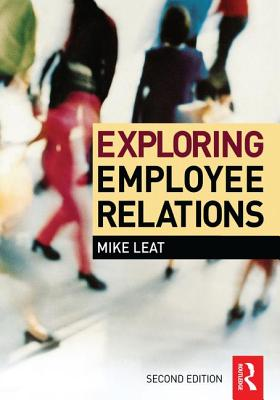 Exploring Employee Relations - Leat, Mike