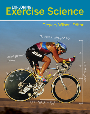 Exploring Exercise Science - Wilson, Gregory S, Professor