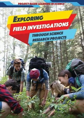 Exploring Field Investigations Through Science Research Projects - Heitkamp, Kristina Lyn