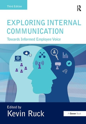 Exploring Internal Communication: Towards Informed Employee Voice - Ruck, Kevin