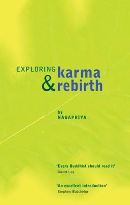 Exploring Karma & Rebirth - Nagapriya