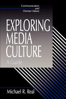 Exploring Media Culture: A Guide - Real, Michael