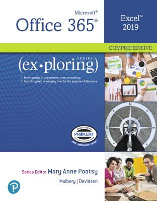 Exploring Microsoft Office Excel 2019 Comprehensive - Poatsy, Mary Anne, and Mulbery, Keith, and Davidson, Jason