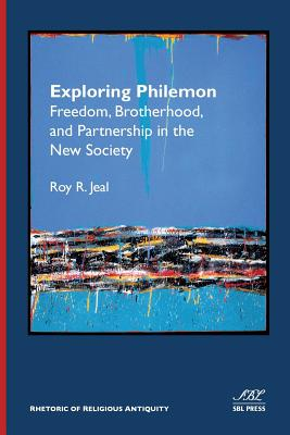 Exploring Philemon: Freedom, Brotherhood, and Partnership in the New Society - Jeal, Roy