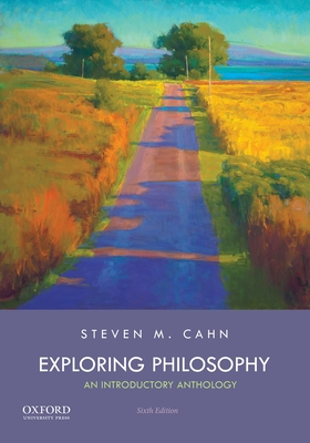 Exploring Philosophy: An Introductory Anthology - Cahn, Steven M