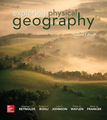 Exploring Physical Geography - Reynolds, Stephen, and Rohli, Robert V, Professor, and Johnson, Julia