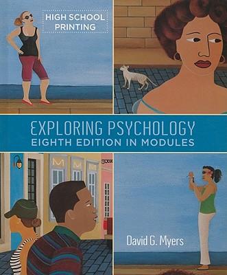 Exploring Psychology in Modules - Myers, David G, Professor, PhD