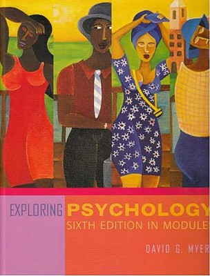 Exploring Psychology, Sixth Edition, in Modules (Cloth) - Myers, David G, PhD