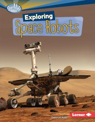 Exploring Space Robots - Kops, Deborah