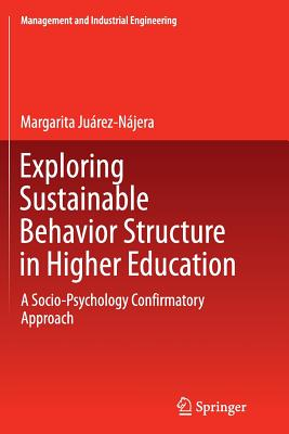 Exploring Sustainable Behavior Structure in Higher Education: A Socio-Psychology Confirmatory Approach - Juarez-Najera, Margarita