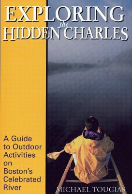 Exploring the Hidden Charles: A Guide to Outdoor Activities on Boston's Celebrated River -