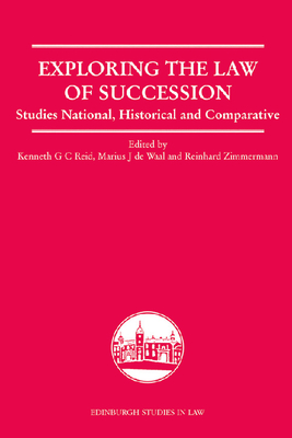 Exploring the Law of Succession: Studies National, Historical and Comparative - Reid, Kenneth G C (Editor), and de Waal, Marius J (Editor), and Zimmermann, Reinhard (Editor)
