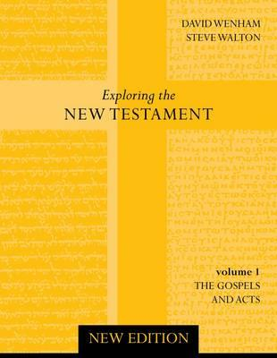 Exploring the New Testament: Gospels and Acts v. 1 - Walton, Steve, and Wenham, David