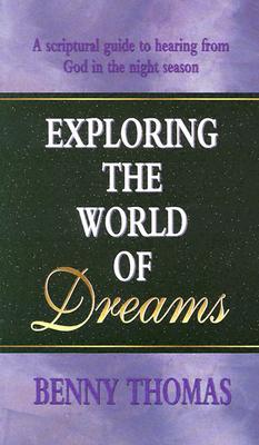 Exploring the World of Dreams - Thomas, Ben, and Thomas, Benny