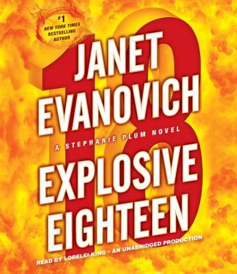 Explosive Eighteen - Evanovich, Janet, and King, Lorelei (Read by)