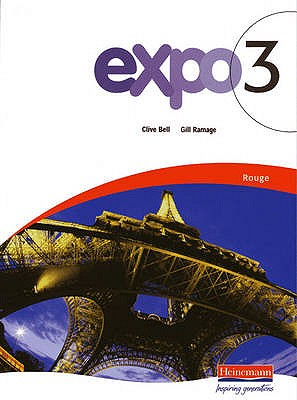 Expo 3 Rouge Pupil Book - Bell, Clive (Editor), and Ramage, Gill (Editor)
