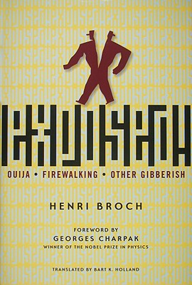 Exposed!: Ouija, Firewalking, and Other Gibberish - Broch, Henri, Professor, and Charpak, Georges, Professor (Foreword by), and Holland, Bart K, Dr. (Translated by)