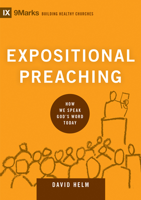 Expositional Preaching: How We Speak God's Word Today - Helm, David R