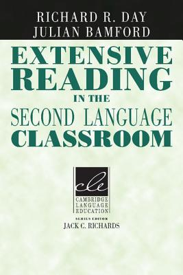 Extensive Reading in the Second Language Classroom - Day, Richard R, and Bamford, Julian, and Richards, Jack C (Editor)