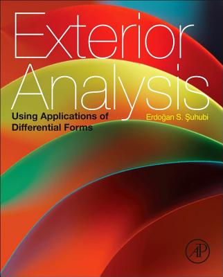 Exterior Analysis: Using Applications of Differential Forms - Suhubi, Erdogan