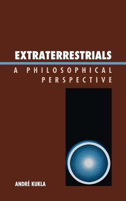 Extraterrestrials: A Philosophical Perspective - Kukla, Andre