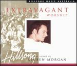 Extravagant Worship: The Songs of Reuben Morgan