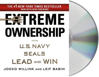 Extreme Ownership: How U.S. Navy Seals Lead and Win - Willink, Jocko (Read by), and Babin, Leif (Read by)