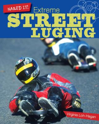 Extreme Street Luging - Loh-Hagan, Virginia, Edd