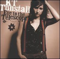 Eye to the Telescope [UK] - K.T. Tunstall