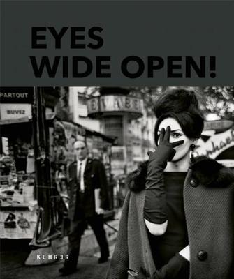 Eyes Wide Open! 100 Years Of Leica - Koetzle, Hans-Michael (Editor)