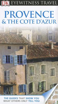 Eyewitness: Provence & the Cote D'Azur - Williams, Roger, and Flower, John, and Keeble, Jim