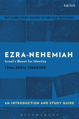 Ezra-Nehemiah: An Introduction and Study Guide: Israel's Quest for Identity - Tiemeyer, Lena-Sofia