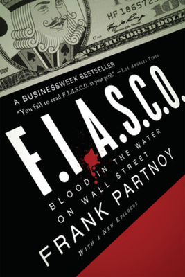 F.I.A.S.C.O.: Blood in the Water on Wall Street - Partnoy, Frank
