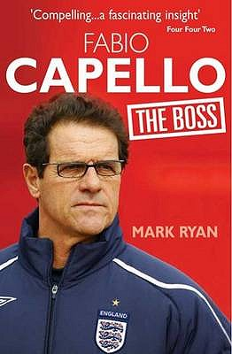 Fabio Capello: The Boss - Mark, Ryan