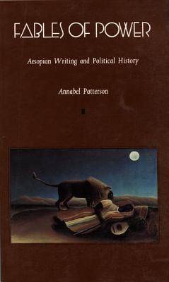 Fables of Power-P - Patterson, Annabel, Professor, and Annabel Patterson, and Stanley Fish (Editor)
