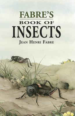 Fabre's Book of Insects - Fabre, Jean Henri