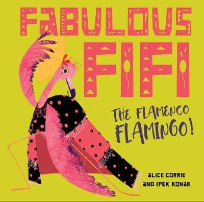 Fabulous Fifi,: The Flamenco Flamingo - Corrie, Alice