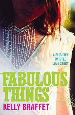 Fabulous Things: A Slightly Twisted Love Story - Braffet, Kelly