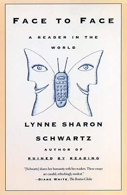 Face to Face: A Reader in the World - Schwartz, Lynne Sharon