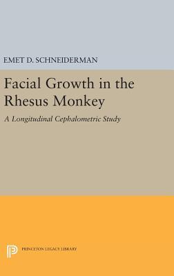 Facial Growth in the Rhesus Monkey: A Longitudinal Cephalometric Study - Schneiderman, Emet D.