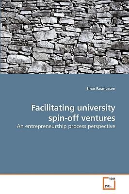 Facilitating University Spin-Off Ventures - Rasmussen, Einar