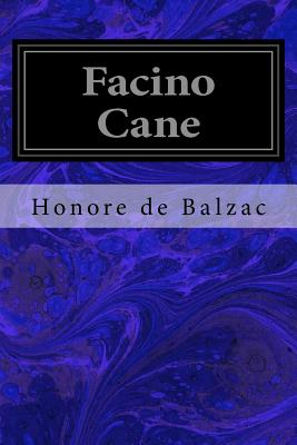 Facino Cane - De Balzac, Honore, and Others, Clara Bell and (Translated by)