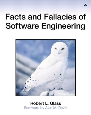 Facts and Fallacies of Software Engineering - Glass, Robert L