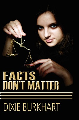 Facts Don't Matter - Burkhart, Dixie