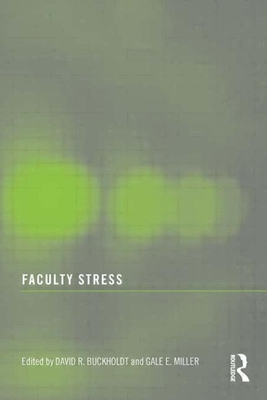 Faculty Stress - Buckholdt, David R (Editor), and Miller, Gale E, Dr. (Editor)