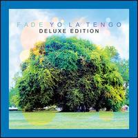 Fade [Deluxe Edition] - Yo La Tengo
