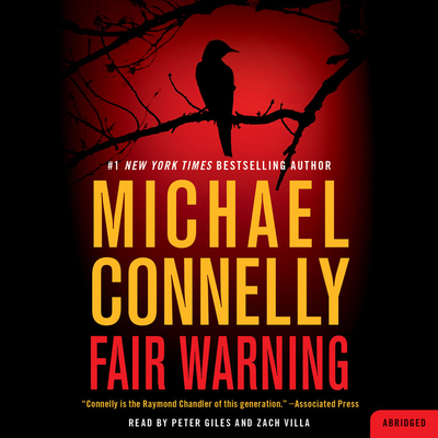 Fair Warning - Connelly, Michael, and Giles, Peter (Read by), and Villa, Zach (Read by)